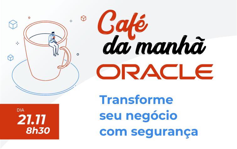 21/11/2019 – Café da Manhã ORACLE